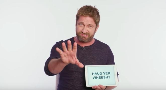 Gerard Butler Is Here To Teach You Scottish Slang (And Most Of Them