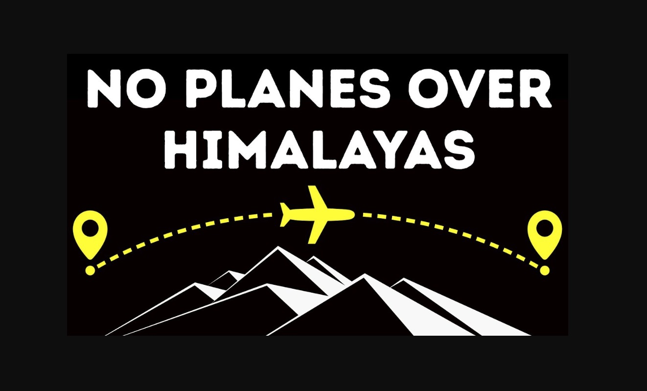 Why Planes Don't Fly Over The Himalayas