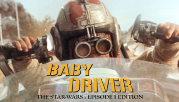 What If Edgar Wright Directed 'Phantom Menace' Like It Was 'Baby Driver'?