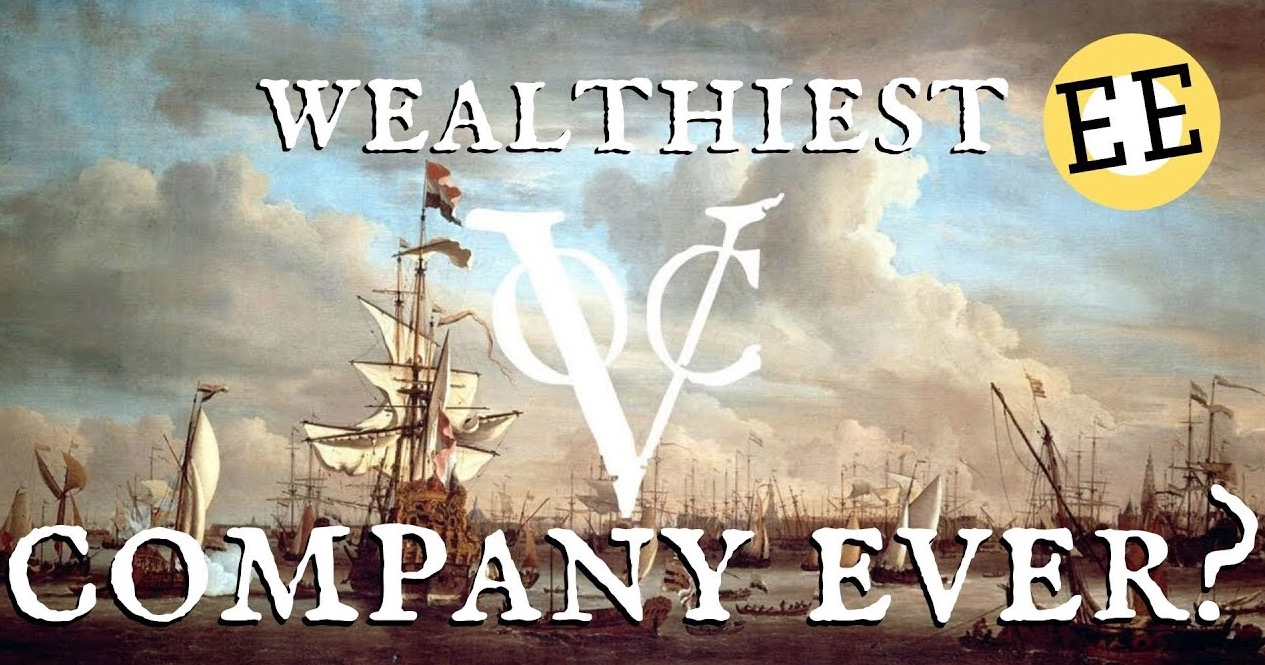 The Economics Of The Dutch East India Company, Which May Have Been The Wealthiest Company Ever