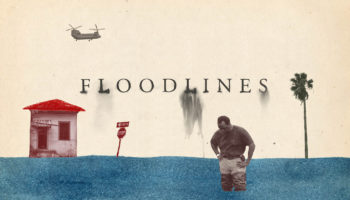 Floodlines: The Story Of An Unnatural Disaster