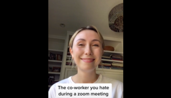 This Parody Of 'The Coworker You Hate During A Zoom Meeting' Is Painfully Accurate