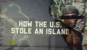 How The United States Stole An Island To Build A Military Base