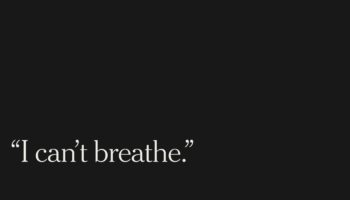 Three Words. 70 Cases. The Tragic History Of 'I Can't Breathe'