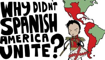 Why Didn't The Spanish Colonies Unify Like The United States Did?