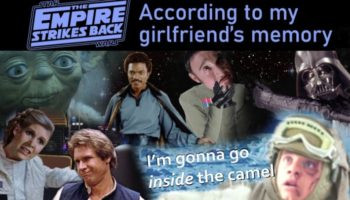 This Guy's Girlfriend Recaps 'The Empire Strikes Back' Completely From Memory After Watching It For The First Time