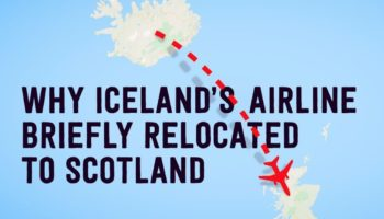 Why Iceland Had To Relocate Their Airline To Scotland