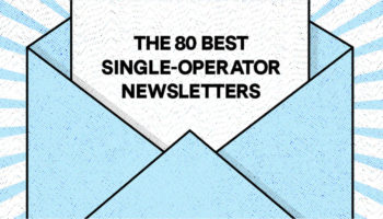 The 80 Best Email Newsletters On The Internet