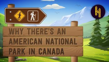 The Reason Why There's A US National Park In Canada